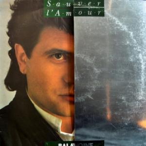 Daniel Balavoine - Sauver L'Amour