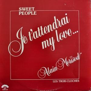 Alain Morisod & Sweet People - Je T'Attendrai My Love