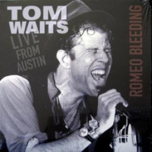 Tom Waits - Live From Austin (Romeo Bleeding)