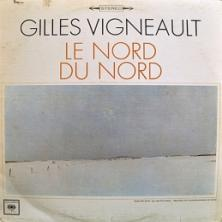 Gilles Vigneault - Le Nord Du Nord