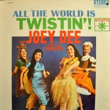 Joey Dee & The Starliters - All The World Is Twistin'!