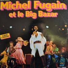 Michel Fugain - Michel Fugain Et Le Big Bazar - Volume 1 & 2
