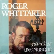 Roger Whittaker - Love C'est Une Musique