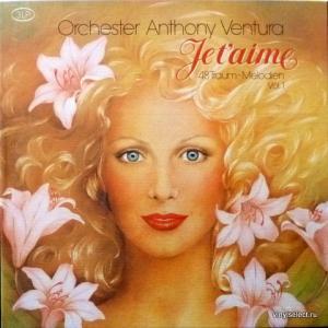 Anthony Ventura - Je Т'aime - 48 Traum-Melodien Vol.1