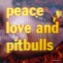 Peace, Love And Pitbulls - Peace, Love And Pitbulls