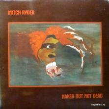 Mitch Ryder - Naked But Not Dead