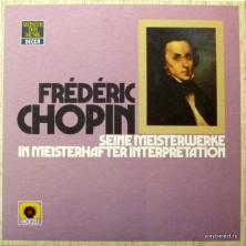 Frederic Chopin - Seine Meisterwerke In Meisterhafter Interpretation