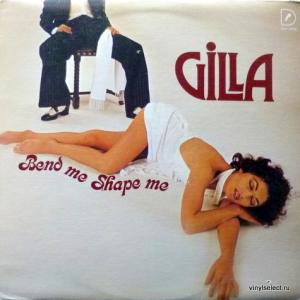 Gilla - Bend Me, Shape Me