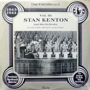 Stan Kenton And His Orchestra - The Uncollected 1943-1944 Vol. III