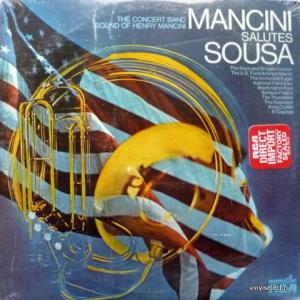 Henry Mancini And His Orchestra - Mancini Salutes Sousa - The Concert Band Sound Of Henry Mancini