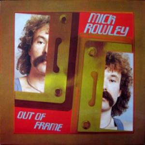 Mick Rowley - Out Of Frame