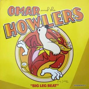 Omar And The Howlers - Big Leg Beat (White Vinyl)