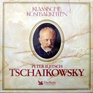 Piotr Illitch Tchaikovsky (Петр Ильич Чайковский) - Tschaikowsky - Klassische Kostbarkeiten