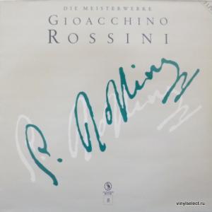 Gioachino Rossini - Die Meisterwerke