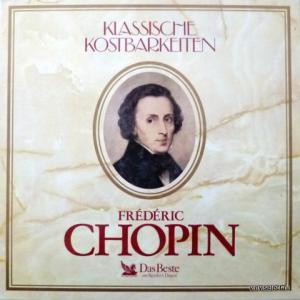 Frederic Chopin - Chopin - Klassische Kostbarkeiten