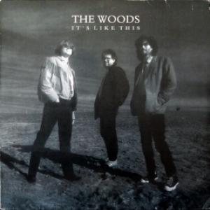 Woods,The - It's Like This