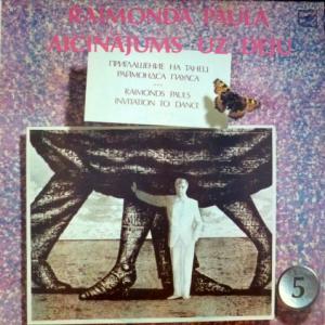 Раймонд Паулс (Raimonds Pauls) - Приглашение На Танец - Raimonda Paula Aicinājums Uz Deju