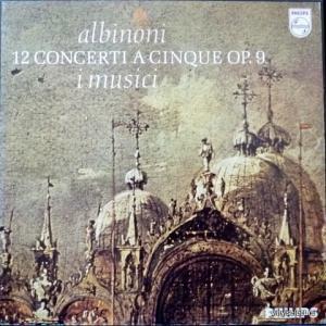 Tomaso Albinoni - I Musici – 12 Concerti A Cinque Op. 9