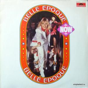 Belle Epoque - Now