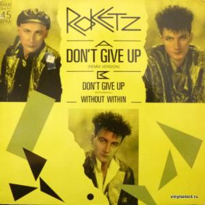 Roketz (Rockets) - Don't Give Up