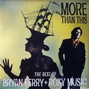 Bryan Ferry/Roxy Music - More Than This (The Best Of Bryan Ferry + Roxy Music)