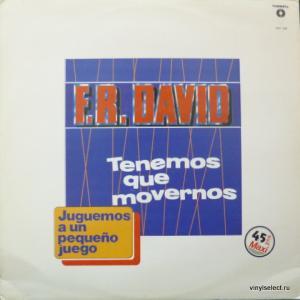 F.R.David - Tenemos Que Movernos / Juguemos A Un Pequeño Juego