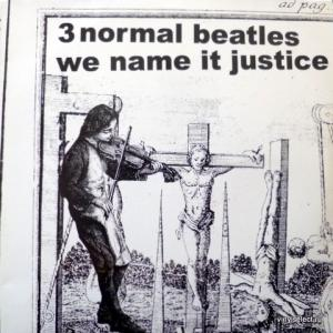 3 Normal Beatles - We Name It Justice