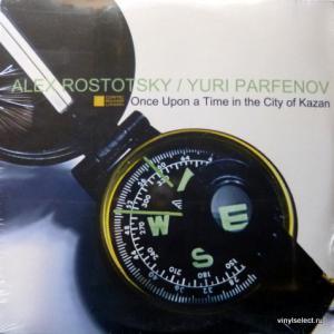 Alex Rostotsky / Yuri Parfenov - Once Upon A Time In The City Of Kazan