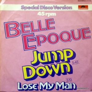 Belle Epoque - Jump Down / Lose My Man