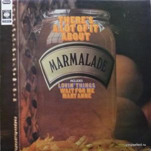 Marmalade, The - There's A Lot Of It About