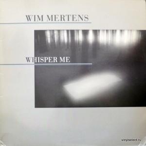 Wim Mertens - Whisper Me