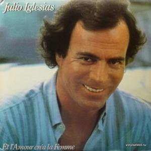 Julio Iglesias - Et L'amour Créa La Femme