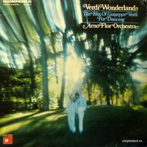 Arno Flor Orchestra - Verdi Wonderland - The Hits Of Guiseppe Verdi For Dancing