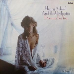 Henry Arland And His Orchestra - Dreams For You