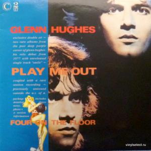 Glenn Hughes (ex-Deep Purple) - Play Me Out And Four On The Floor