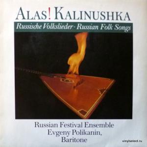 Russian Festival Ensemble & Evgeny Polikanin - Alas! Kalinushka - Russische Volkslieder