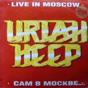 Uriah Heep - Live In Moscow = Сам В Москве