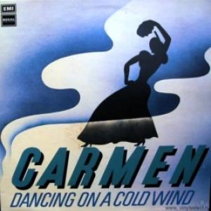 Carmen - Dancing On A Cold Wind
