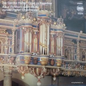 Klaus Eichhorn - Die Gercke Herbst Orgel Zu Basedow (H. Praetorius, D. Buxtehude, H. Scheidemann...)