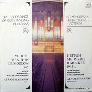 Yehudi Menuhin - Yehudi Menuhin In Moscow 1945. Violin Miniatures And Transcriptions