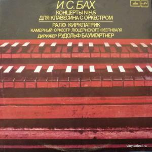Johann Sebastian Bach - Концерты Для Клавесина С Оркестром №1,4,5 (feat. R.Kirkpatrick, R.Baumgartner)