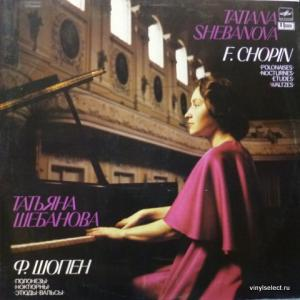 Frederic Chopin - Polonaises, Nocturnes, Etudes, Waltzes ( feat. T.Shebanova)