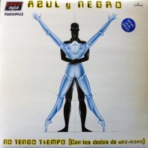 Azul Y Negro - No Tengo Tiempo (Con Los Dedos De Una Mano)