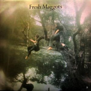 Fresh Maggots - Fresh Maggots...Hatched