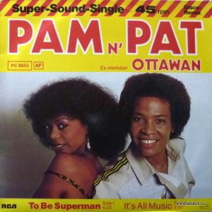Pam N Pat (Ex-member Ottawan) - To Be Superman / It's All Music