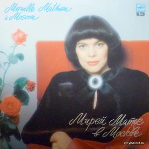 Mireille Mathieu - Мирей Матье В Москве