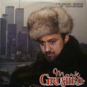 Mark Grushko (Марк Грушко) - Russian Songs Of Yesteryear - Песни И Романсы Прошлых Лет