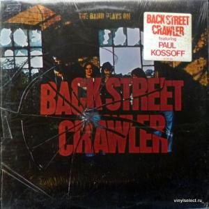 Back Street Crawler - The Band Plays On (feat. Paul Kossoff / ex-Free)
