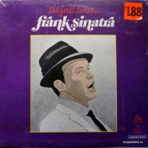 Frank Sinatra - The First Times...