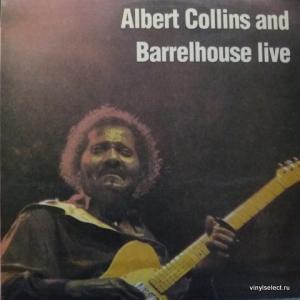 Albert Collins - Albert Collins With The Barrelhouse Live